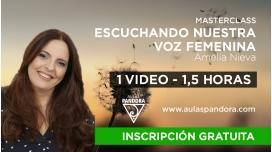 Masterclass: Escuchando nuestra voz Femenina - Amelia Nieva