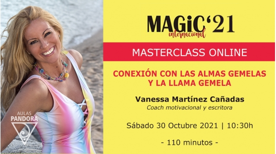 30 Octubre 2021 ( Online en directo ) Masterclass: CONEXIÓN CON LAS ALMAS GEMELAS - Vanessa Martínez Cañadas