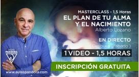 Masterclass: EL PLAN DE TU ALMA Y EL NACIMIENTO - Alberto Lozano