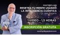 Masterclass: RESETEA TU MENTE USANDO LA INTELIGENCIA CUÁNTICA - Dr. Joel Rugerio