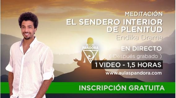 13 Octubre 2021 ( Online en directo ) Meditación: EL SENDERO INTERIOR DE PLENITUD - Endika Drame