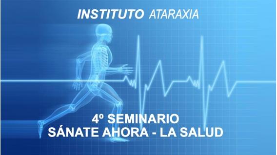 FORMACIÓN PSICOTERAPIA TRANSPERSONAL - Seminario 4: La salud, cómo sanar más de 50 desequilibrios físicos