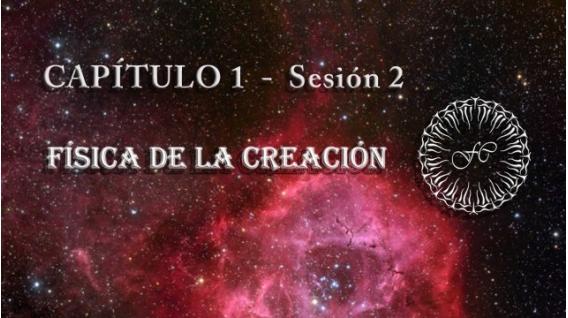 LA FÍSICA DE LA CREACIÓN, Capítulo 1 – Steve Locse