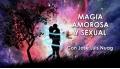 MAGIA AMOROSA Y SEXUAL con José Luís Nuag