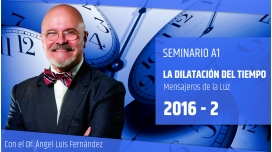 II ( 2016 ) LA DILATACIÓN DEL TIEMPO - Dr. Ángel Luís Fernández