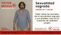 Taller sobre Sexualidad Sagrada - Victor Brossah