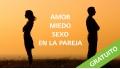 ( GRATUITO ) - AMOR, MIEDO Y SEXO EN LA PAREJA o no! - Jose Javier Eres Tu Voz