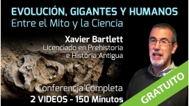 EVOLUCIÓN, GIGANTES Y HUMANOS – Conferencia de Xavier Bartlett