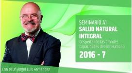 VII ( 2016 ) SALUD NATURAL INTEGRAL - Dr. Ángel Luís Fernández