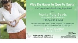 18 y 19 Febrero 2017 - Marketing Espiritual, Vive de hacer lo que te gusta - Marta Puig