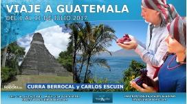 Del 1 al 11 de julio 2017  VIAJE A GUATEMALA CON CURRA BERROCAL