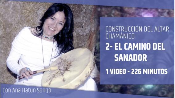 El Camino del Sanador - CURSO DE CONSTRUCCIÓN DEL ALTAR CHAMÁNICO - Ana Hatun Sonqo