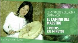 CURSO DE CONSTRUCCIÓN DEL ALTAR CHAMÁNICO - 04 - El Camino del Maestro - Ana Hatun Sonqo