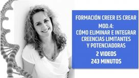 CREER ES CREAR  - MÓDULO 4 -  CÓMO ELIMINAR E INTEGRAR CREENCIAS LIMITANTES Y POTENCIADORAS