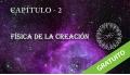 ( GRATUITO ) LA FÍSICA DE LA CREACIÓN, Capítulo 2 – Steve Locse