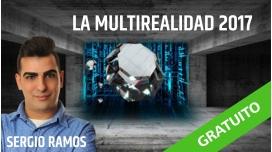 (GRATUITO) LA MULTIREALIDAD 2017 Conferencia con Sergio Ramos