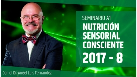 VIII 2017 - NUTRICIÓN SENSORIAL CONSCIENTE - Dr. Ángel Luís Fernández
