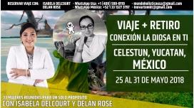 Del 25 al 31 Mayo 2018 ( México ) VIAJE + RETIRO - Conexión de la Diosa en Tí