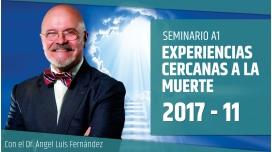 XI 2017 - EXPERIENCIAS CERCANAS A LA MUERTE - Dr. Ángel Luís Fernández