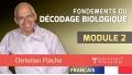 FONDEMENTS DU DÉCODAGE BIOLOGIQUE – MODULE 2