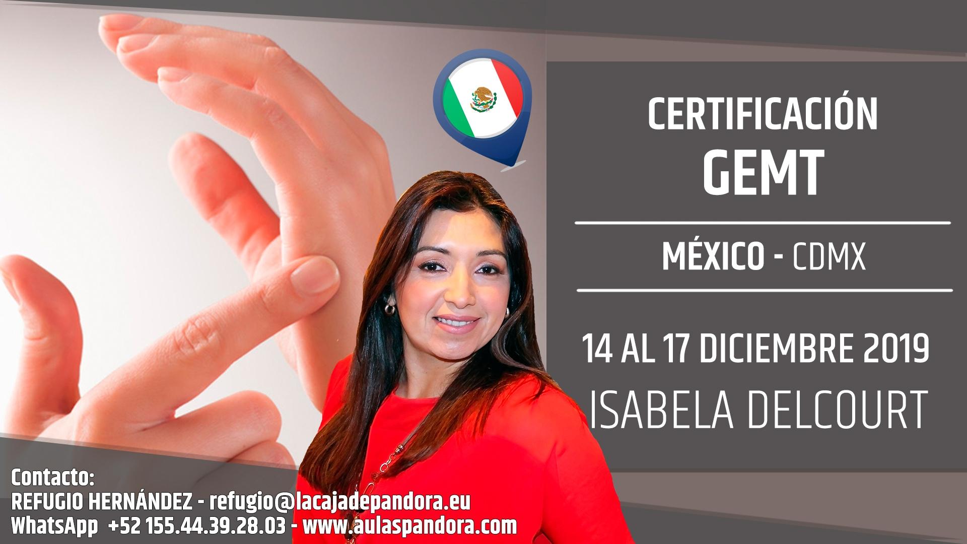 Del 14 al 17 Diciembre 2019 ( México, CDMX ) - RESERVA - Certificación: GEMT, con Isabela Delcourt